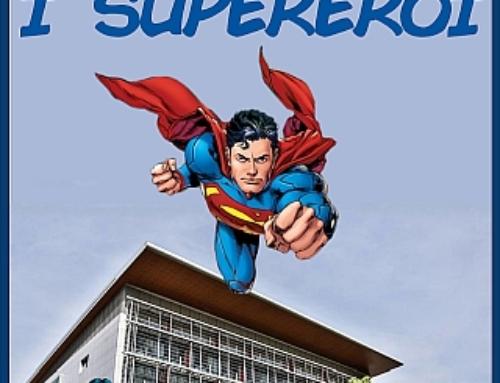 Un CARNEVALE speciale …affacciati alla finestra arrivano i SUPEREROI!